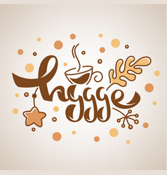 Hygge lettering composition in cozy doodle style vector