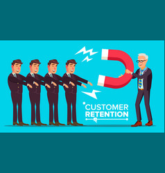 Customer retention businessman with giant vector