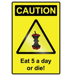 Five a day hazard Sign vector