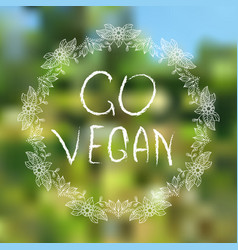 go vegan hand-sketched typographic elements on vector image