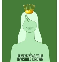 Quote Always wear your invisible crown vector