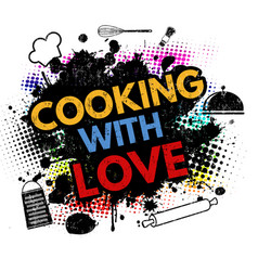 Cooking with love on black ink splatter vector