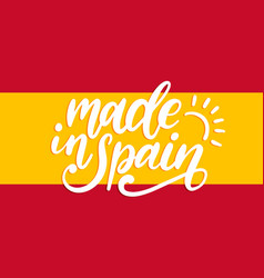 made in spain hand letteringcalligraphic vector image