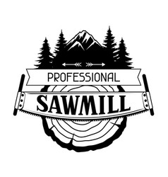 Professional sawmill label with wood stump and saw vector