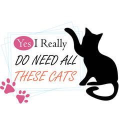 Yes i really do need all these cats on white vector