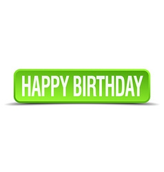 happy birthday green 3d realistic square isolated vector image