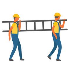 Workers carrying ladder on shoulder workmen vector