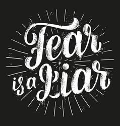 fear is a liar vector image
