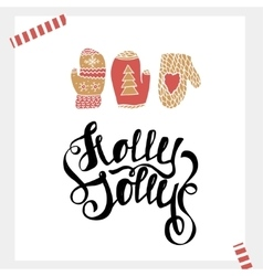 Holly Jolly- Holiday unique handwritten lettering vector