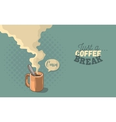 Just A Coffee Break Motivational Poster Cool vector image