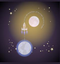 international day of human space flight rocket vector image