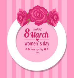 border decorated rose flowers happy womens day vector image