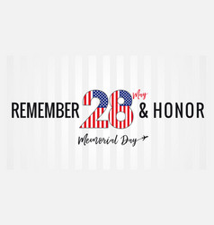 remember and honor memorial day usa poster vector image