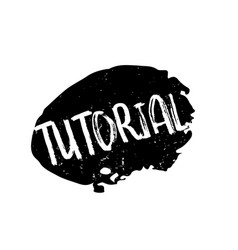Tutoriall rubber stamp vector