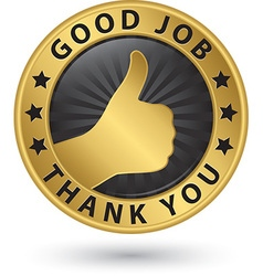Good job thank you golden label with thumb up vector image