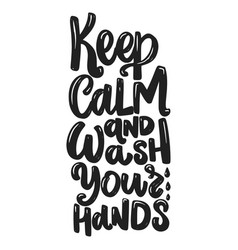 keep calm and wash your hands lettering phrase vector image
