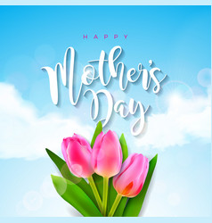 Happy mothers day greeting card with tulip flower vector