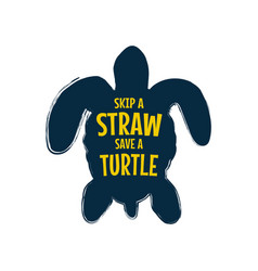 Skip a straw save a turtle stop ocean pollution vector