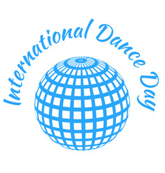 international dance day blue mirror ball white vector image