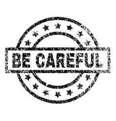 Scratched textured be careful stamp seal vector