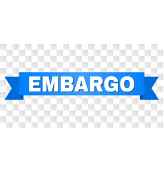 Blue tape with embargo caption vector
