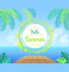 hello summer promotional poster with green palms vector image