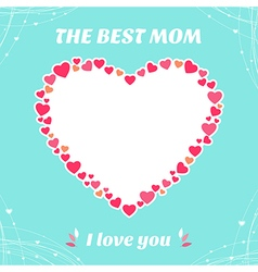 Cards the best mom i love you vector