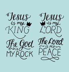 set of 4 hand lettering christian quotes jesus is vector image