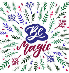 be magic inspirational quote with hand drawn vector image vector image