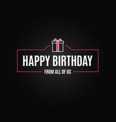 birthday gift box frame happy border vector image