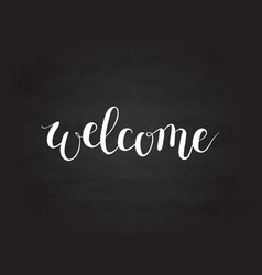 calligraphy welcome word on blackboard vector image