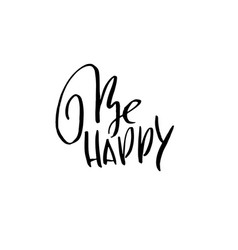 be happy dry brush lettering modern calligraphy vector image