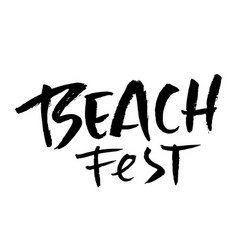 Beach fest modern typography phrase black and vector