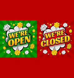 comic speech bubble we are open we are closed vector image