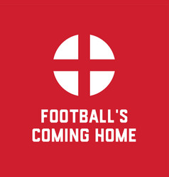 football is coming home quote england for t shirt vector image