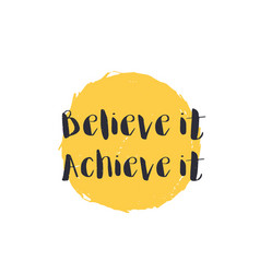 Believe it achieve it motivational quote vector