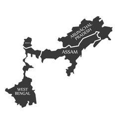 West bengal - sikkim - assam - arunachal pradesh vector