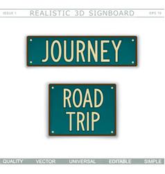 journey road trip vintage signboard vector image