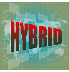 The word hybrid on digital screen business concept vector image