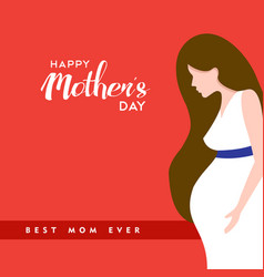 happy mothers day pregnant mom quote vector image vector image