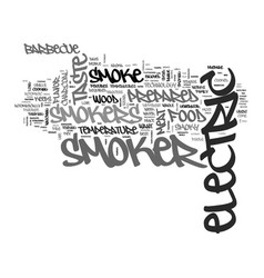 electric smokers text background word cloud vector image