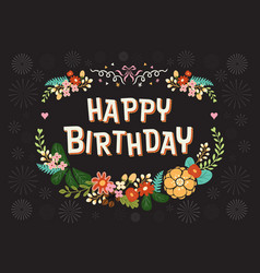 happy birthday card with flowers floral wreath vector image