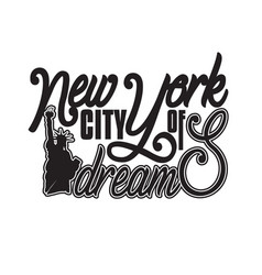 new york quotes and slogan good for t-shirt vector image