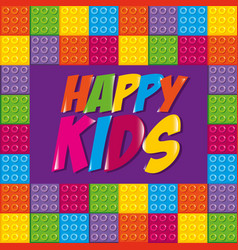 happy kids label with toy bricks vector image