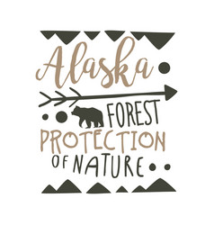 alaska forest protection of nature design template vector image vector image