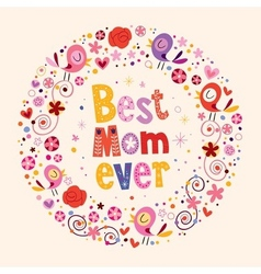 Happy Mothers Day card Best Mom Ever 2 vector image
