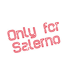 Only for salerno rubber stamp vector