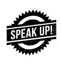 Speak up rubber stamp vector