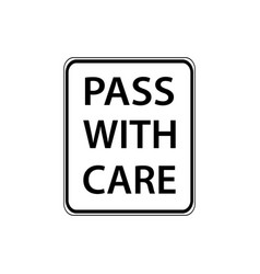 usa traffic road signs pass with care vector image