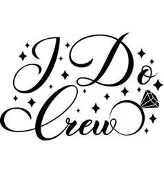 I do crew isolated on white background vector
